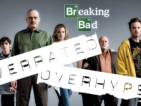 Breaking Bad is Overrated and Over-hyped