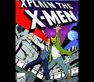The X-Men X-Plained Episode Feat. Rachel & Miles X-Plain The X-Men (FBS No. 52)