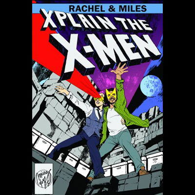 Rachel-and-Miles-X-Plain-the-X-Men