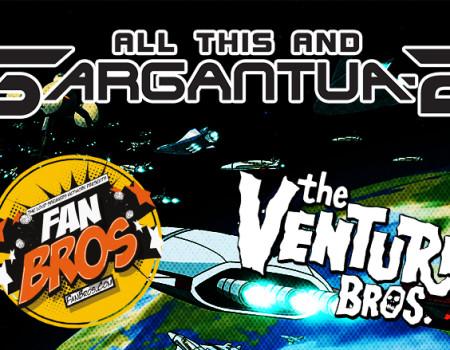 "Return Of The Venture Bros. ""All This And Gargantua 2"""