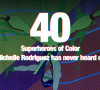 40 Superheroes of Color that Michelle Rodriguez has heard never of (Part 2)