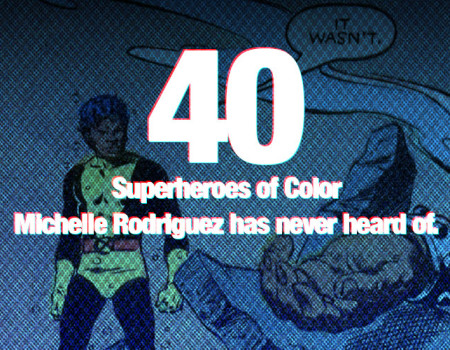 40 Superheroes of Color that Michelle Rodriguez has never heard of (Part 3)