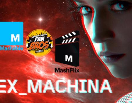 The FanBros & Mashflix discuss 'Ex Machina'
