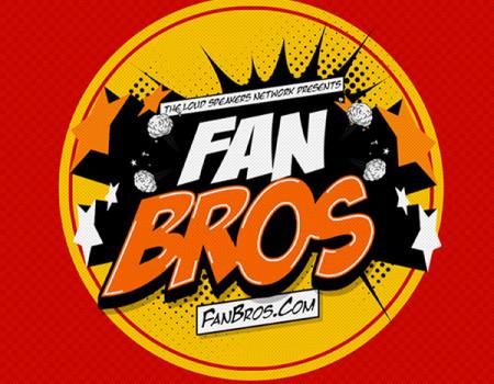 The Spoilers Suck Episode (FanBrosShow)