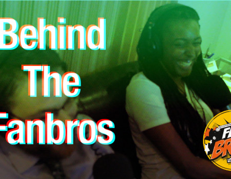 Are You Watching Behind The Fanbros!