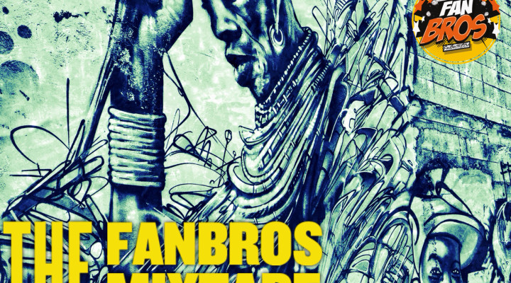 The FanBros Mixtape Vol. One  (Mixed By DJ BenHaMeen)