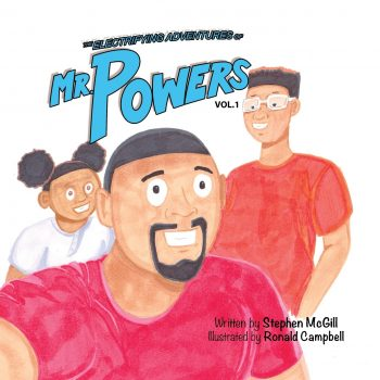 "Black Fathers Are Superheros: Interview with ""Mr. Powers"" Author Stephen McGill"