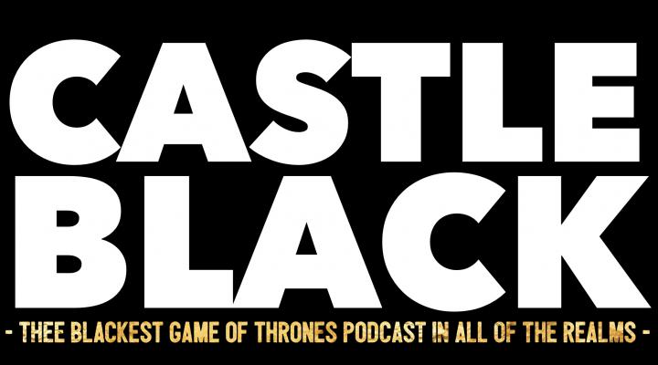 "Castle Black – ""Spoils Of War"" (Game Of Thrones Podcast)"