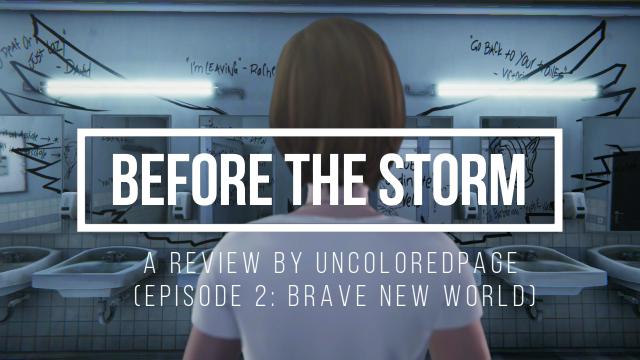 Life Is Strange: Before The Storm – Episode 2 (Brave New World) Review