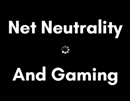 Gaming News Roundup – Dec 4: Without Net Neutrality, Modern Gaming Is Toast