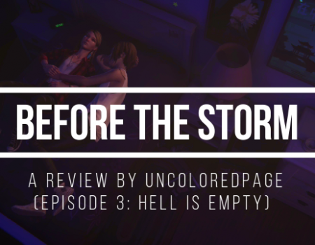 Life Is Strange: Before The Storm – Episode 3 (Hell Is Empty) Review
